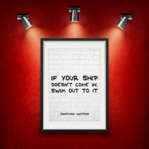 Jonathan Winters, quote, motivational poster, if your ship, doesn't ...