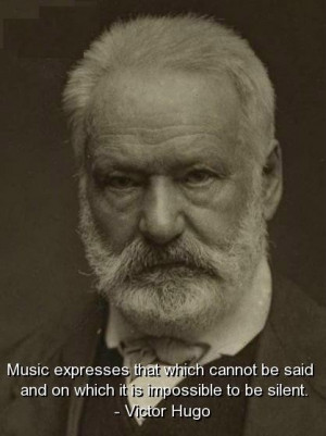 Victor hugo quotes sayings music be silent wise