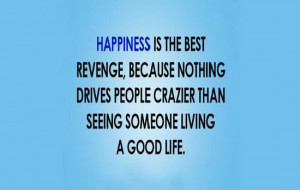 Happiness Is The Best Revenge