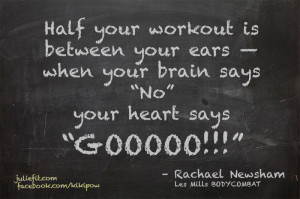 Half the workout is between your ears