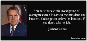 this investigation of Watergate even if it leads to the president ...