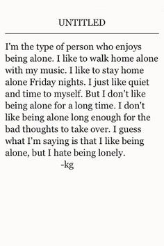 Like Being Alone Quotes But i don't like being alone