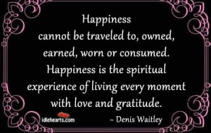 Happiness - Denis Waitley