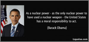 As a nuclear power - as the only nuclear power to have used a nuclear ...