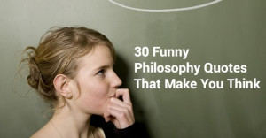 Funny Quotes That Make You Think
