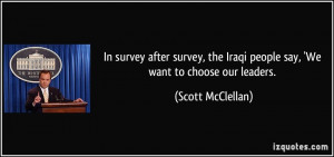 In survey after survey, the Iraqi people say, 'We want to choose our ...