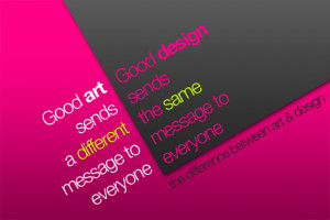 good art sends a different message to everyone good design sends the ...