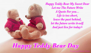 Happy Teddy Bear My Sweet Dear Let Me The Future Write A Quote For You ...
