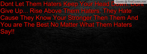 Let Haters Hate Quotes