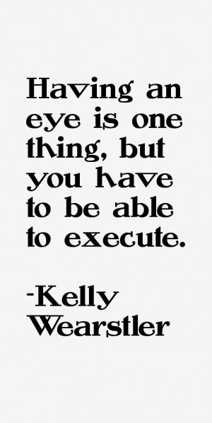 Kelly Wearstler Quotes amp Sayings