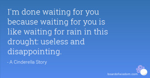 done waiting for you because waiting for you is like waiting for ...