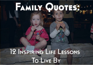 life trending viral family quotes 12 inspiring life lessons to live by ...