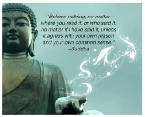 Quote] - Believe Nothing - Gautama Buddha