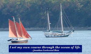 set my own course through the ocean of life.