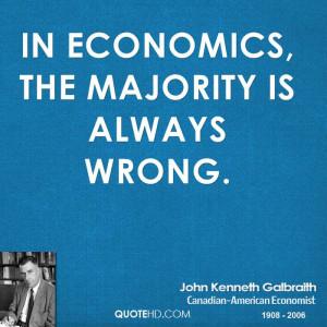 In economics the majority is always wrong