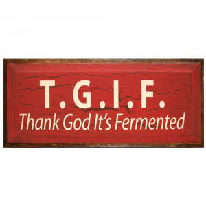 Thank God Its Friday Quotes Facebook Thank god it's fermented