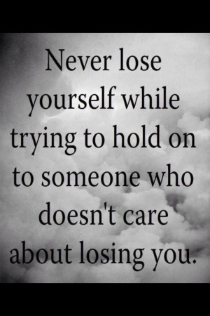 Never lose yourself...