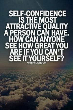 Self confidence is attractive quote