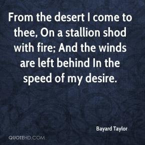 Bayard Taylor - From the desert I come to thee, On a stallion shod ...