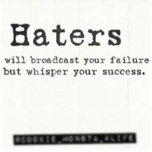 Hater Poems And Quotes Haters gonna hate #quote