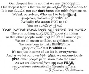 Our Deepest Fear by Marianne Williamson ~ Love this poemDeepest Fear ...