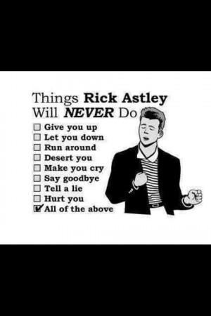 things rick astley wont do...lol