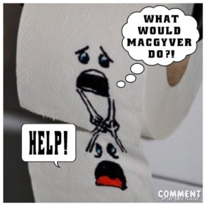 what would macgyver do toilet paper roll
