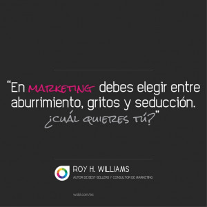 QUOTE por Roy H. Williams