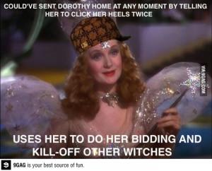 Scumbag Glinda The Good witch.