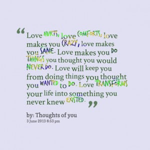 14696-love-hurts-love-comforts-love-makes-you-crazy-love.png