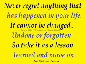 Motivational Future Quotes About Life: Never Regret Anything Quote On ...