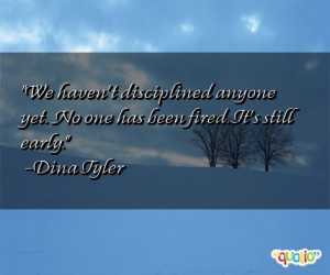 We haven't disciplined anyone yet. No one has been fired . It's still ...