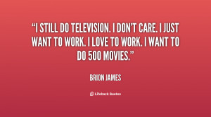 quote-Brion-James-i-still-do-television-i-dont-care-20132.png