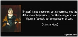 Prayer] is not eloquence, but earnestness; not the definition of ...