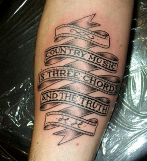notthejetset:This is my new tattoo, with a Harlan Howard quote ...