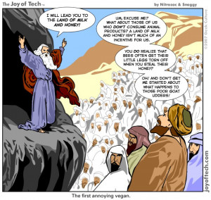 filed under bible humor tagged with bible humor moses veganism vegans