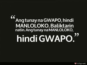 Hindi Lahat Ng Gwapo Quotes ~ Kilig.net   Love Quotes Collection