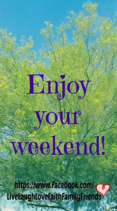 May your weekend be filled with so much love & joy... More