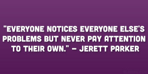 ... Nosy http://slodive.com/inspiration/25-famed-nosey-people-quotes
