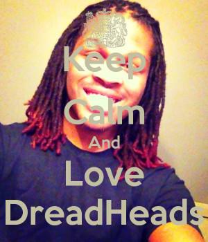 Dreadheads Keep calm and love dreadheads