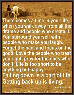 , when you walk away from all the drama and people who create it. You ...