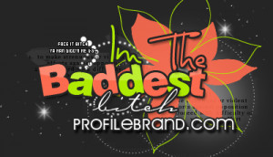 Description: Quote Banner Saying Im The Baddest Bitch