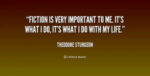 quote-Theodore-Sturgeon-fiction-is-very-important-to-me-its-234961.png