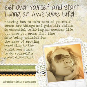 Get Over Yourself and Start Living an Awesome Life