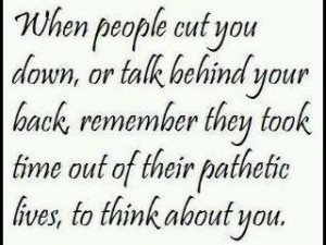 ... Quotes remember they took time out of their pathetic lives