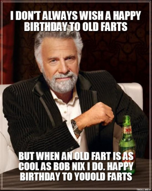 wish-a-happy-birthday-to-old-farts-but-when-an-old-fart-is-as-cool ...