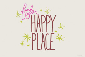 find your happy place: Happy Words, Happy Places I, Finding Your Happy ...