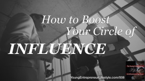 008: How to Boost Your Circle of Influence