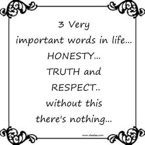 Life Quotes-Important Words In Life-Honesty-Messages-Respect-Truth