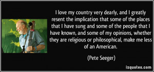 quote-i-love-my-country-very-dearly-and-i-greatly-resent-the ...